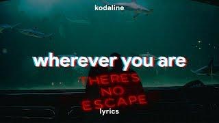 Download Lagu Kodaline - Wherever You Are (Lyrics) mp3