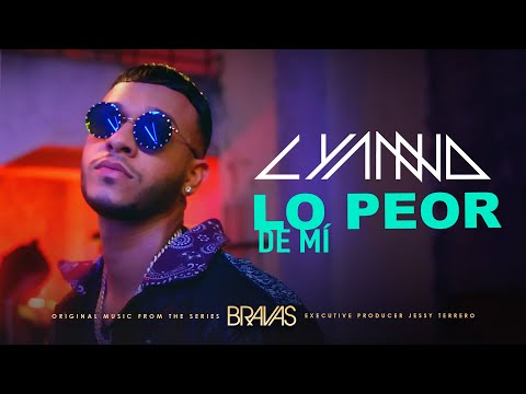 """Lyanno – Lo Peor De Mí (From the series """"Bravas"""") [Official Video]"""