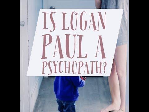 Is Logan Paul a Psychopath?