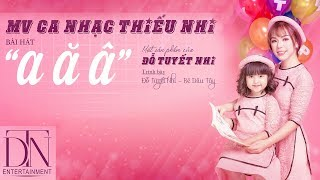 A Ă Â -  ĐỖ TUYẾT NHI - BÉ DÂU TÂY (Official Music Video)