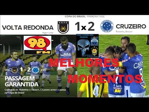 VOLTA REDONDA 1 x 2 CRUZEIRO Melhores Momentos Transmissão 98FC 98FM 98Live Copa do Brasil 2017 1ª F