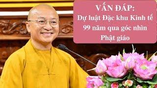 Vấn đáp: Luật Đặc khu Kinh tế 99 năm qua góc nhìn Phật giáo | Thích Nhật Từ