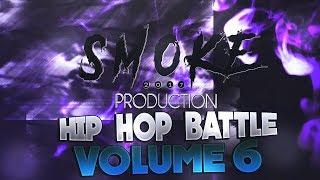 SMOKE - HIP HOP BATTLE vol 6 MIX 2018