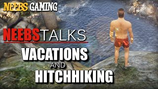 Vacations and Hitchhiking - Neebs Talks