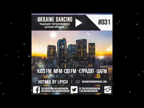 Ukraine Dancing - Podcast #031 (Mixed by Lipich) [KISS FM 29.06.2018]