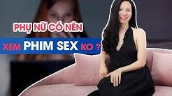XEM PHIM SEX - NHỮNG BÍ MẬT BẠN CHƯA BIẾT | Alo Hồng - Hồng Vũ