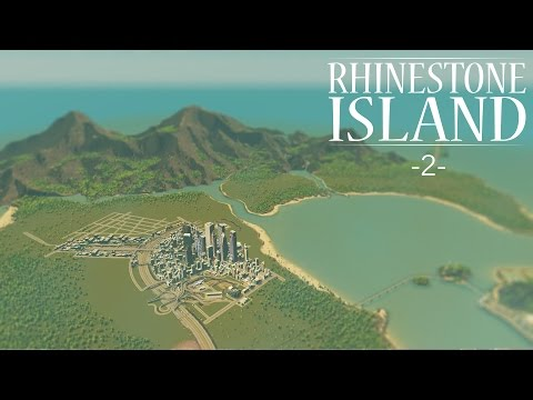"Cities Skylines - Rhinestone Island [PART 2] ""Expanding the City"""