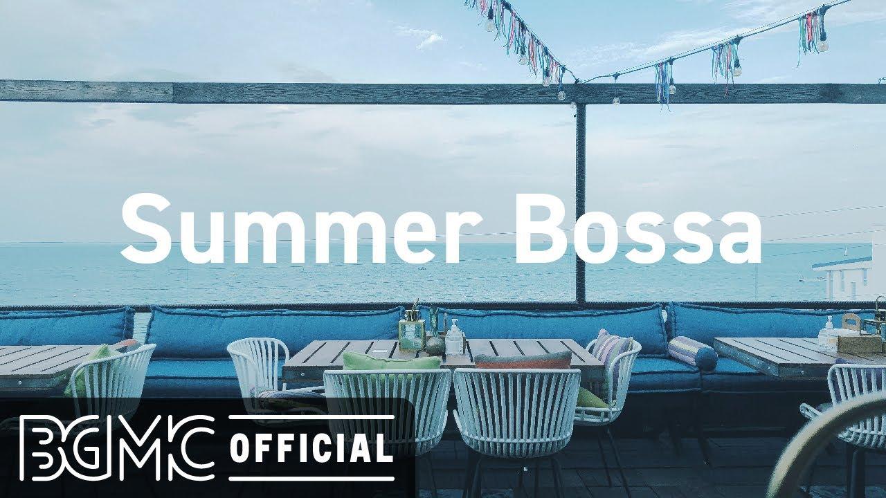 Summer Bossa Nova Music - Relaxing Coffee Music - Healing Guitar Music.