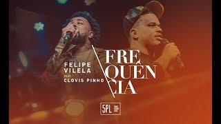 Felipe Vilela | Frequência feat. Clovis Pinho