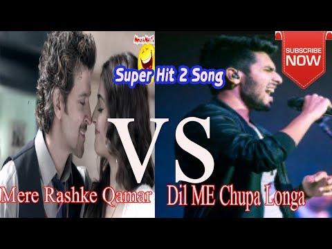 New Song Mere Rashke Qamar VS Dil Mein Chhupa Loonga By Armaan Malik