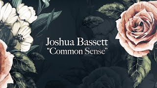 Joshua Bassett - Common Sense (Official Lyrics Video)