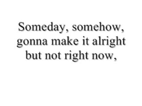 Someday-Nickelback with lyrics