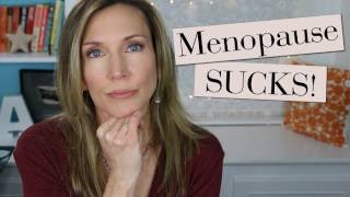 Menopause Sucks!