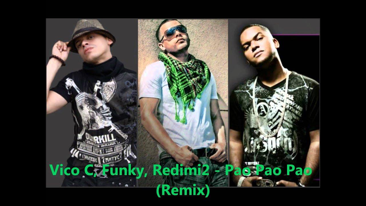vico c ft.redimi2 y funky - pao pao pao