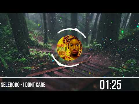 Selebobo  - I Dont Care