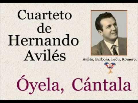 Cuarteto de Hernando Avilés: Óyela, Cántala  -  (letra y acordes)