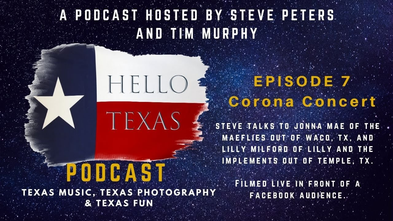 Hello Texas Podcast - Episode 7 - Corona Concert (Jonna Mae & Lilly Milford)