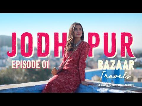 Gobble   Travel Series   Bazaar Travels   S01e01: Jodhpur   Ft. Barkha Singh  Travel & Events