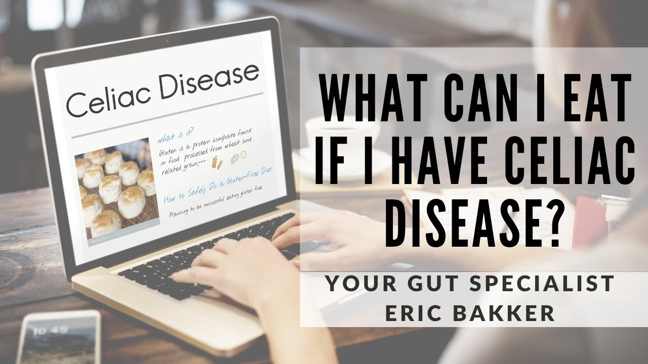 What Can I Eat If I Have Celiac Disease? Is It Possible To ...
