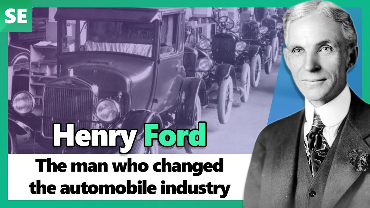 Henry Ford - The Man Who Changed The American Automobile Industry