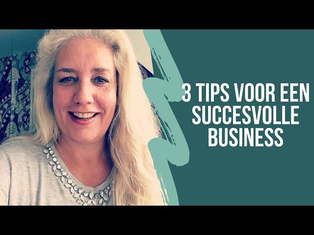 3 tips voor een succesvolle business