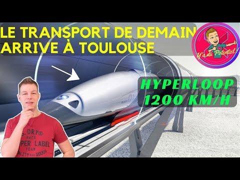 Le transport de demain arrive à Toulouse ! Hyperloop !