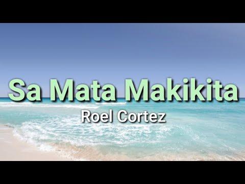 Download Sa Mata Makikita - Roel Cortez ( LYRICS )