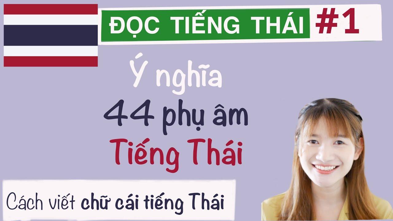 viết bảng CHỮ CÁI TIẾNG THÁI – học tiếng Thái cơ bản