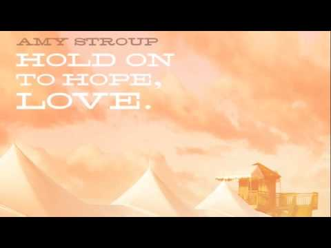 HOLD onto HOPE LOVE by Amy Stroup as Featured on ONE TREE HILL on iTUNES & Amazon.com