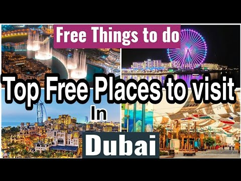 Free Places in Dubai/ Free things to do in Dubai/Must see Local places