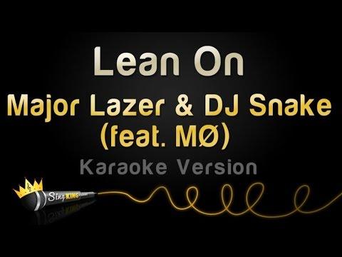 Major Lazer & DJ Snake feat MØ  Lean On Karaoke Version