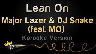 Major Lazer & DJ Snake (feat. MØ) - Lean On (Karaoke Version)