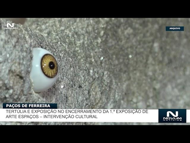 Tertúlia e exposição no encerramento da 1 ª exposição de arte esPaços – Intervenção Cultural
