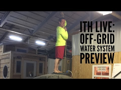 Incredible Tiny Homes:  Off-Grid Water System Preview