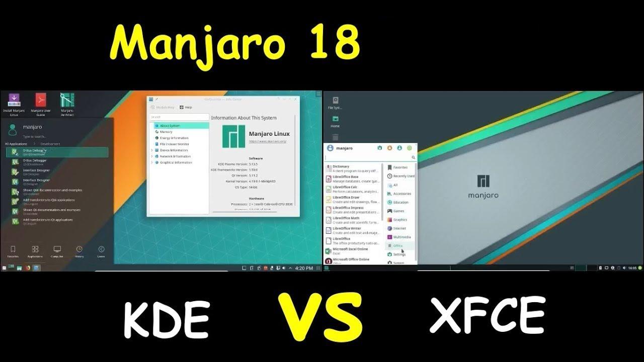 Manjaro 18 KDE vs Xfce