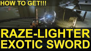 Destiny: How To Get The Raze-Lighter Exotic Sword!!!