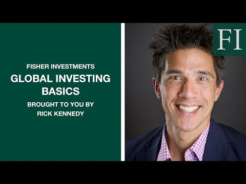 Global Investing Basics, Brought To You By Rick Kennedy | Fisher Investments