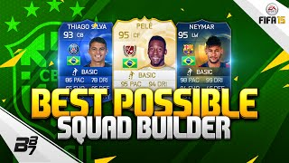 FIFA 15 | BEST POSSIBLE BRAZIL SQUAD BUILDER w/ TOTS NEYMAR and PELE