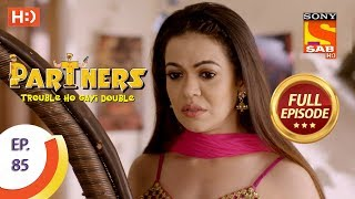 Partners Trouble Ho Gayi Double - Ep 85 - Full Episode - 26th March, 2018