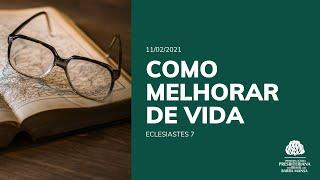 Como Melhorar de Vida - Estudo Bíblico -11/02/2021