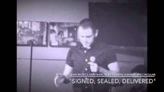 SIGNED, SEALED, DELIVERED! Sean Patrick Murtagh, 7/11/2015