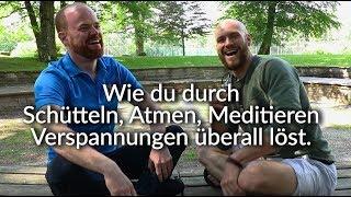 Spannung überall im Körper durch Schütteln, Atmen, Meditieren lösen - Mit Eberhard Schlömmer