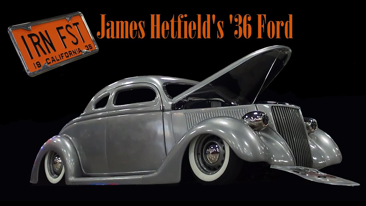 Good Guys Auto >> Iron Fist - James Hetfield's 1936 Ford by Blue Collar Customs - YouTube