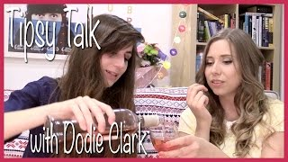 Tipsy Talk with Dodie Clark