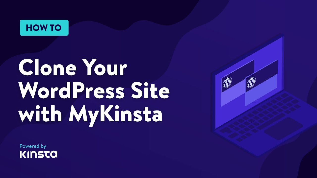 How to Easily Clone Your WordPress Site with MyKinsta