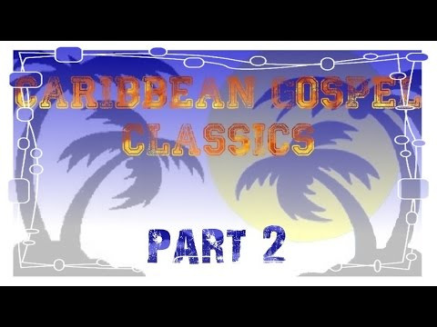 Caribbean And African Gospel Classics Chapter 2