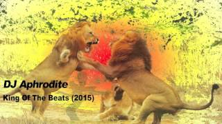 DJ Aphrodite - King Of The Beats (2015)