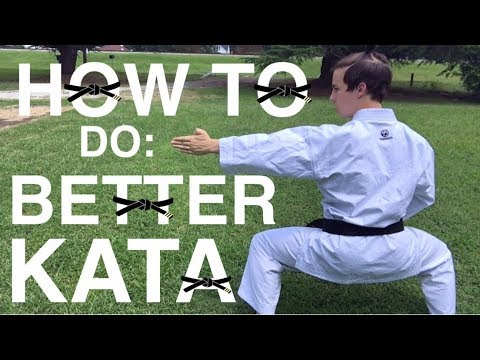How To Do Better Kata / Traditional Forms For Competition