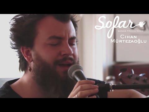 Cihan Mürtezaoğlu - Sarı Söz | Sofar Istanbul