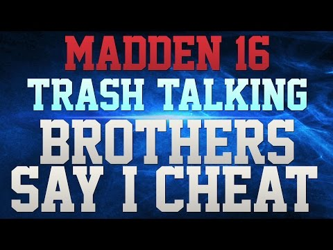 MADDEN 16 TRASH TALK GM 2!!! - BROTHERS SAY I CHEAT!!! - FUNNY BROTHERS GM FULL OF CRAZY STUFF!!!!